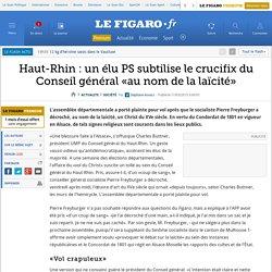 Haut-Rhin: un élu PS subtilise le crucifix du Conseil général «au nom de la laïcité»