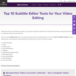Top 10 Subtitle Editor Tools for Your Video Editing