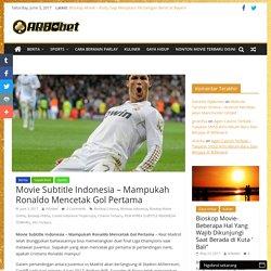 Movie Subtitle Indonesia – Mampukah Ronaldo Mencetak Gol Pertama – Arbobet – Website Taruhan, Situs Taruhan, Bandar Bola, Agen Bola, Situs Bola Online, Website Judi, Situs Judi, Bandar Poker, Bandar Domino, Bandar Ceme
