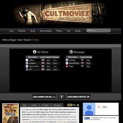 Ver Who's Singin' Over There? Película Online Gratis Subtitulada