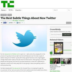 The Best Subtle Things About New Twitter