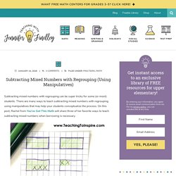 Subtracting Mixed Numbers with Regrouping (Using Manipulatives) - Teaching with Jennifer Findley
