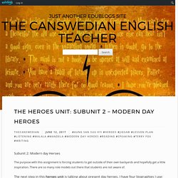 The Heroes Unit: Subunit 2 – Modern Day Heroes – The Canswedian English Teacher