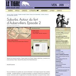 Suburbs. Autour du fort d'Aubervilliers. Épisode 2