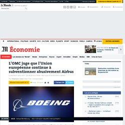 L'OMC juge que l'Union européenne continue à subventionner abusivement Airbus