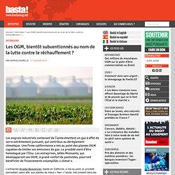Les OGM, bientôt subventionnés au nom de la lutte contre le réchauffement ? - Greenwashing