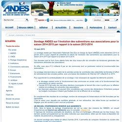 Sondage ANDES sur l'évolution des subventions aux associations pour la saison 2014-2015 par rapport à la saison 2013-2014