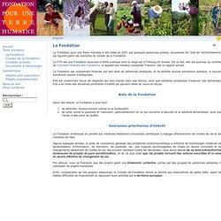La Fondation - La Fondation pour une Terre Humaine propose des subventions dans les domaines de l'écologie, de la biodiversité et du bien-être animal