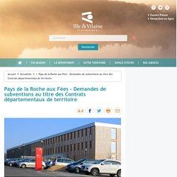 Pays de la Roche aux Fées - Demandes de subventions au titre des Contrats départementaux de territoire