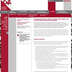 Subventions pour la mise en valeur des fonds et de la création éditoriale en librairie - Aides aux librairies - Libraire - Site internet du Centre national du livre