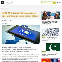 IMPORT UE : nouvelles mesures anti-dumping et anti-subventions - ACTE International