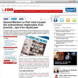 Quand Marine Le Pen veut couper les subventions régionales d'un journal... qui n'en reçoit pas