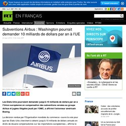 Subventions Airbus : Washington pourrait demander 10 milliards de dollars par an à l'UE