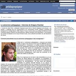 La subversion pédagogique - Interview de Grégory Chambat