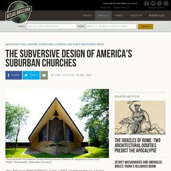The Subversive Design of America's Suburban Churches