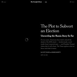 The Plot to Subvert an Election: Unraveling the Russia Story So Far