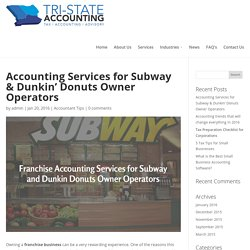 Accounting Services for Subway & Dunkin' Donuts Owner Operators