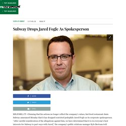 Subway Drops Jared Fogle As Spokesperson