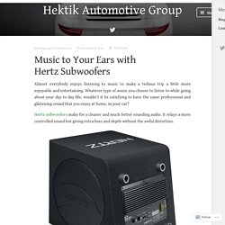 Explore Wide Range of Hertz Subwoofers at Hektik Automotive Group