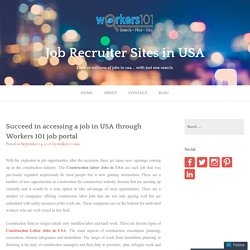 Succeed in accessing a job in USA through Workers 101 job portal – Job Recruiter Sites in USA