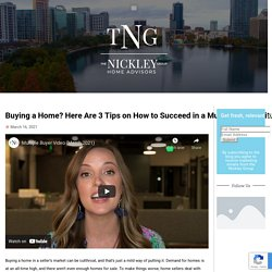 Buying a Home? Here Are 3 Tips on How to Succeed in a Multiple-Offer Situation – The Nickley Group