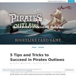 5 Tips and Tricks to Succeed in Pirates Outlaws – QuickBooks's Trending Updates