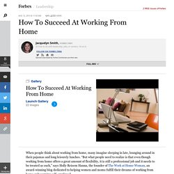 How To Succeed At Working From Home - Forbes
