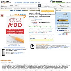 Making the Grade with ADD: A Student's Guide to Succeeding in College with Attention Deficit Disorder: Amazon.co.uk: Stephanie Sarkis
