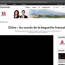 Chine : les succès de la baguette française