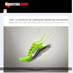 Nike : Le succès de ses campagnes marketing sur WeChat - Marketing Chine