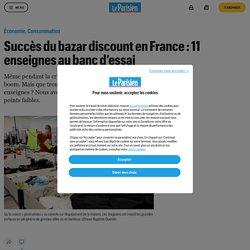 Succès du bazar discount en France : 11 enseignes au banc d'essai