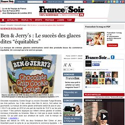 """Ben & Jerry's : Le succès des glaces dites """"équitables"""""""