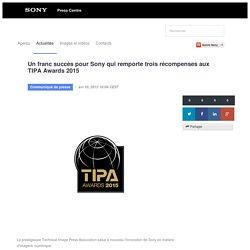 Un franc succès pour Sony qui remporte trois récompenses aux TIPA... - Sony