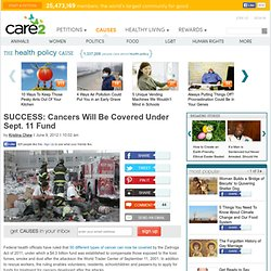SUCCESS: Cancers Will Be Covered Under Sept. 11 Fund