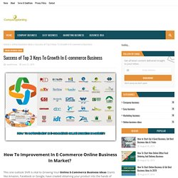 Success of Top 3 Keys To Growth In E-commerce Business