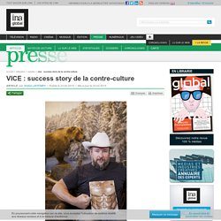 VICE : success story de la contre-culture