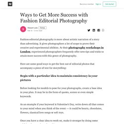 Ways to Get More Success with Fashion Editorial Photography