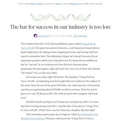 The bar for success in our industry is too low by Jason Fried of 37signals