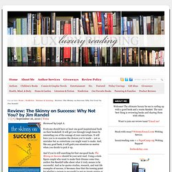 Review: The Skinny on Success: Why Not You? by Jim Randel | Luxury Reading|Book Reviews, Author Interviews, Giveaways