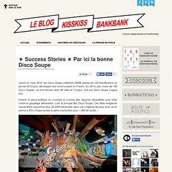 ★ Success Stories ★ Par ici la bonne Disco Soupe