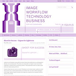 Shoot for Success – Expose for Lightroom | X-Equals - image, workflow, technology, business