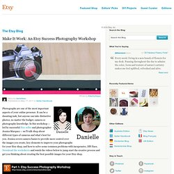 Make It Work: An Etsy Success Photography Workshop