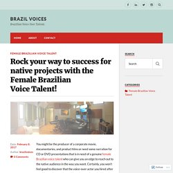 Rock your way to success for native projects with the Female Brazilian Voice Talent! – Brazil Voices