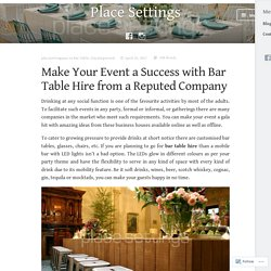 Make Your Event a Success with Bar Table Hire from a Reputed Company