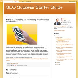 Mobile SEO Marketing: Are You Keeping Up with Google's Latest Updates?
