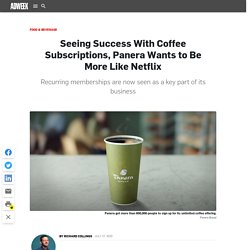 Seeing Success With Coffee Subscriptions, Panera Wants to Be More Like Netflix