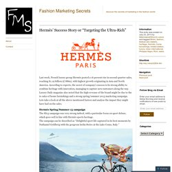 "Hermès' Success Story or ""Targeting the Ultra-Rich"""