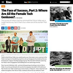 The Face of Success, Part 2: Where Are All the Female Tech Geniuses?