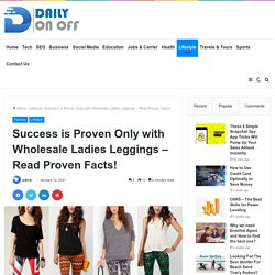 Success is Proven Only with Wholesale Ladies Leggings