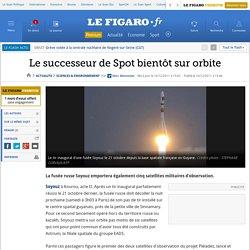 Sciences : Le successeur de Spot bientôt sur orbite